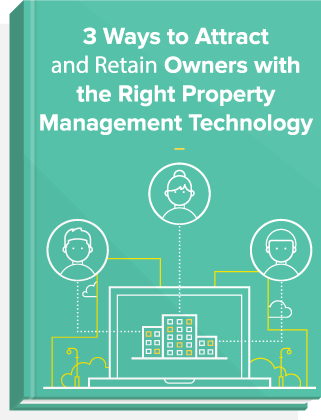 eBook cover: 3 Ways to Attract and Retain Owners with the Right Property Management Technology.