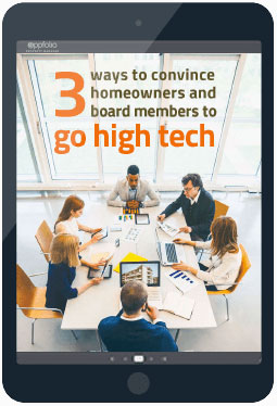 3 Ways To Convince Your Board Members and Homeowners To Go High Tech