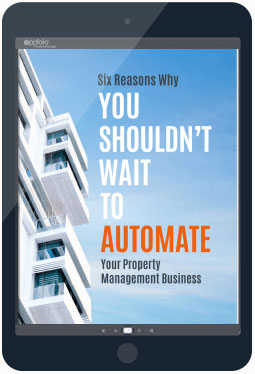 eBook cover: Six Reasons Why You Shouldn't Wait to Automate Your Property Management Business.
